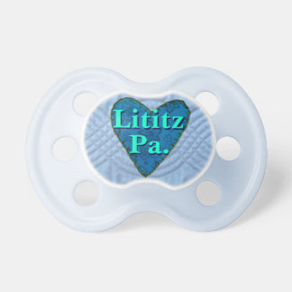 Lititz Pacifier, Binky, Soother! Pacifier
