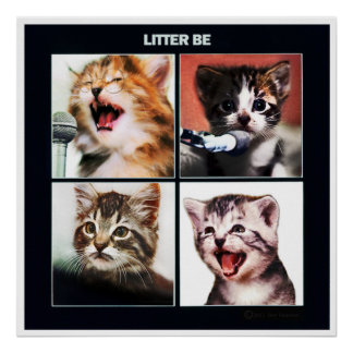 """Litter Be"" poster by SwansonWork"