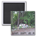 Litter.  Don't do it. Refrigerator Magnets