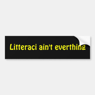Litteraci no everthing pegatina para auto