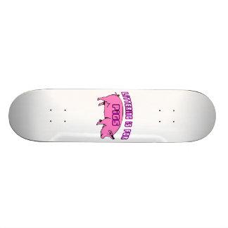 Littering Is For Pigs Skateboard