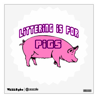 Littering Is For Pigs Wall Decal