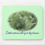 Little Actions Add Up to Big Dreams Mousepad