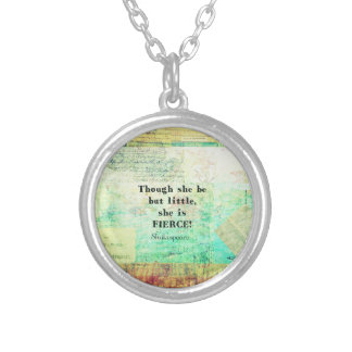 Little and Fierce quotation by Shakespeare Round Pendant Necklace