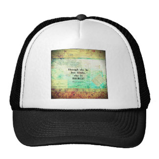 Little and Fierce quotation by Shakespeare Trucker Hat