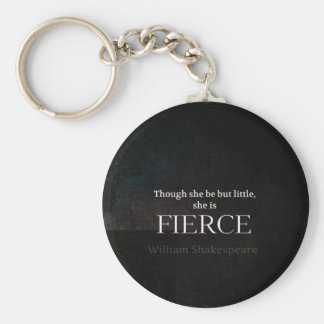 Little and Fierce Shakespeare quote Keychain
