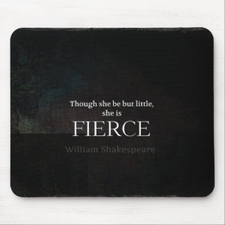 Little and Fierce Shakespeare quote Mouse Pad