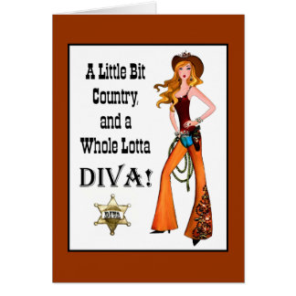 Little Bit Country and a Whole Lotta DIVA! Card