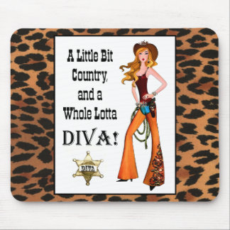 Little Bit Country and a Whole Lotta DIVA! Mouse Pad