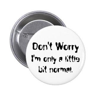 little bit normal pinback button