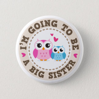 Little blue brother owl Im going to be big sister Button