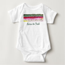 "Little ""Born to Fish"" Rainbow Trout Fisherman Baby Bodysuit"