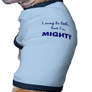 Little But Mighty Funny Cute Dog T-Shirt