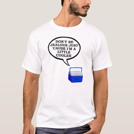 Little Cooler Funny T-shirt