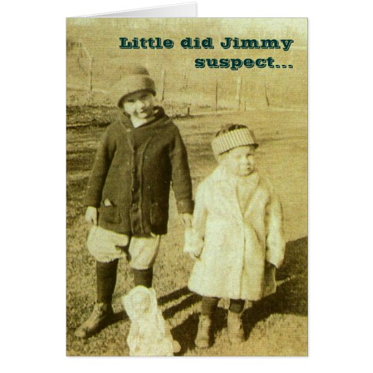 Little did Jimmy suspect... Card