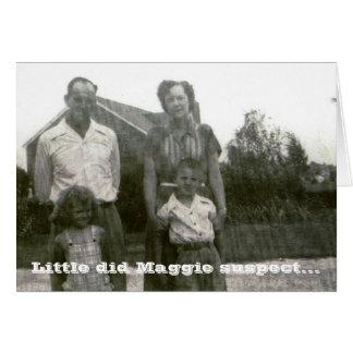 Little did Maggie suspect... Card