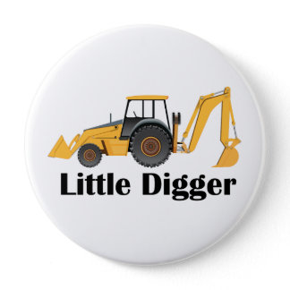 Little Digger - Huge, 4 Inch Round Button Button