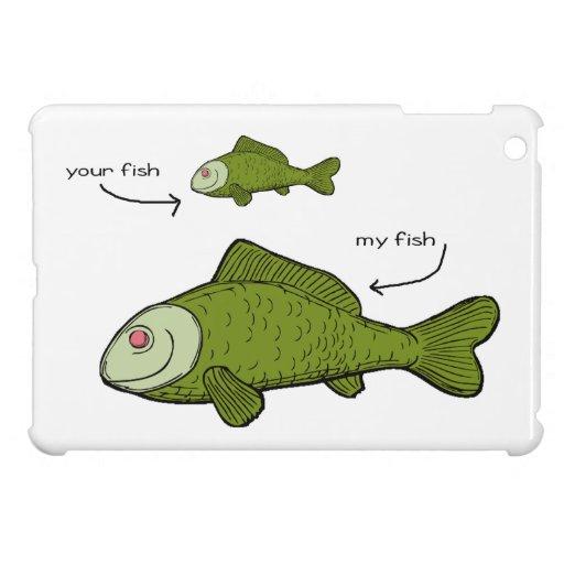 Little Fish. Big Fish. Your Fish. My Fish. iPad Mini Cover