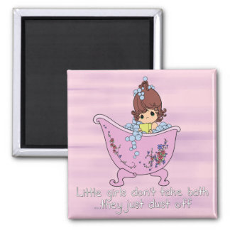 Little girls don't take bath 2 inch square magnet