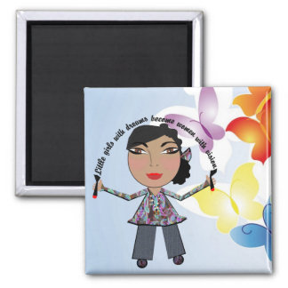 Little Girls With Dreams Become Women With Vision 2 Inch Square Magnet