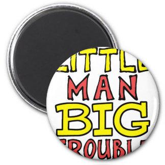 Little man big trouble kid design magnet