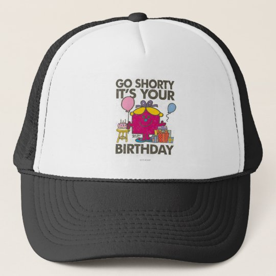 Little Miss Birthday | Go Shorty Version 10 Trucker Hat