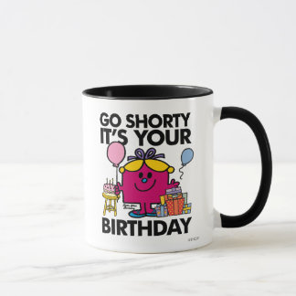 Little Miss Birthday | Go Shorty Version 16 Mug
