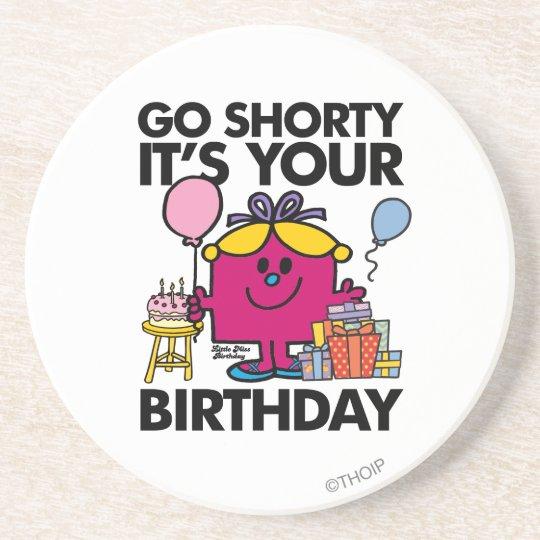 Little Miss Birthday | Go Shorty Version 18 Coaster
