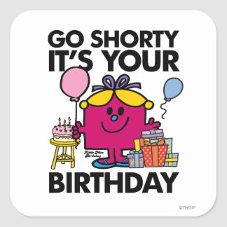 Little Miss Birthday | Go Shorty Version 24 Square Sticker