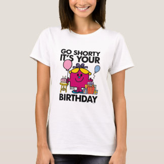 Little Miss Birthday | Go Shorty Version 27 T-Shirt