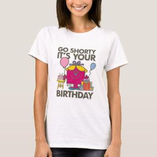 Little Miss Birthday | Go Shorty Version 28 T-Shirt