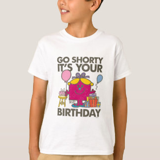 Little Miss Birthday | Go Shorty Version 31 T-Shirt