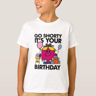 Little Miss Birthday | Go Shorty Version 32 T-Shirt
