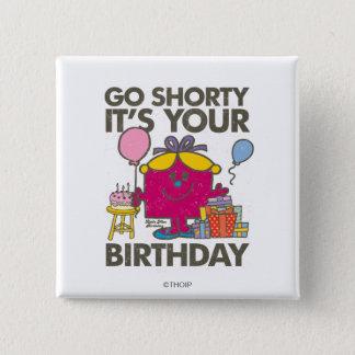 Little Miss Birthday | Go Shorty Version 5 Pinback Button