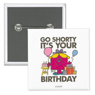 Little Miss Birthday | Go Shorty Version 5 Pinback Button