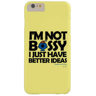 Little Miss Bossy Has Better Ideas Barely There iPhone 6 Plus Case