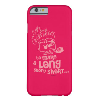 Little Miss Chatterbox   Long Story Short Barely There iPhone 6 Case