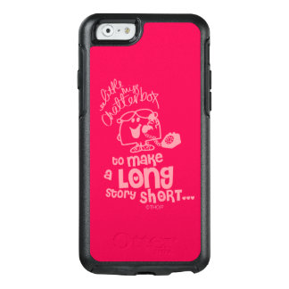 Little Miss Chatterbox   Long Story Short OtterBox iPhone 6/6s Case