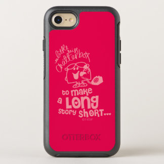 Little Miss Chatterbox   Long Story Short OtterBox Symmetry iPhone 7 Case