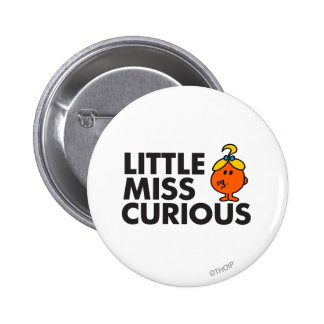 Little Miss Curious | Black Lettering 2 Inch Round Button