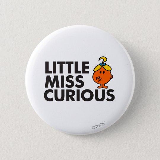 Little Miss Curious   Black Lettering Button