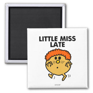 Little Miss Late | Black Lettering 2 Inch Square Magnet