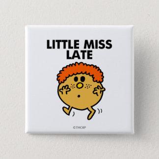 Little Miss Late | Black Lettering Button