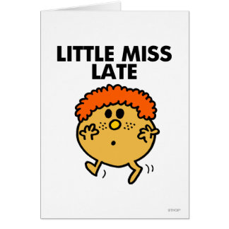 Little Miss Late | Black Lettering Card