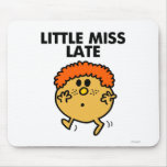 Little Miss Late   Black Lettering Mouse Pad