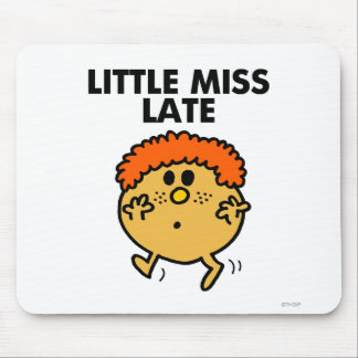 Little Miss Late | Black Lettering Mouse Pad