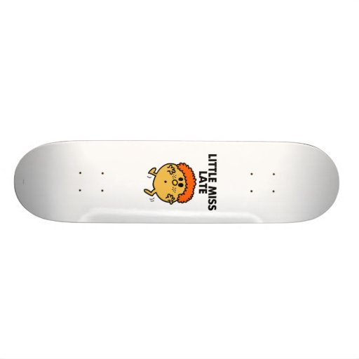 Little Miss Late | Black Lettering Skateboard Deck