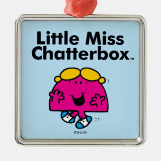 Little Miss   Little Miss Chatterbox is So Chatty Metal Ornament