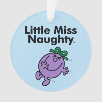 Little Miss   Little Miss Naughty is So Naughty Ornament