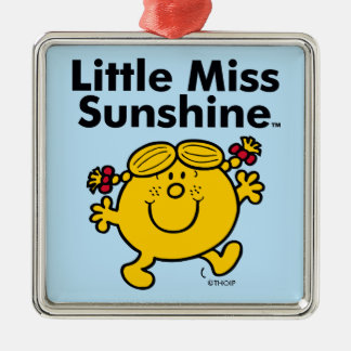 Little Miss   Little Miss Sunshine is a Ray of Sun Metal Ornament